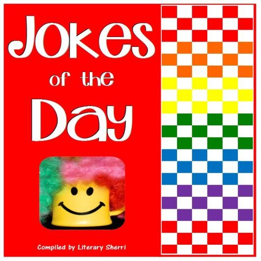 Jokes of The Day - Sherri Munger-Tyler